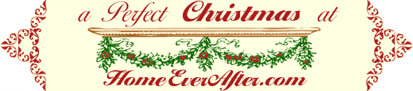 A Perfect Christmas at HomeEverAfter.com