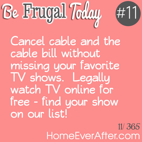 Be Frugal Today Tip 11 Cancel Cable Home Ever After