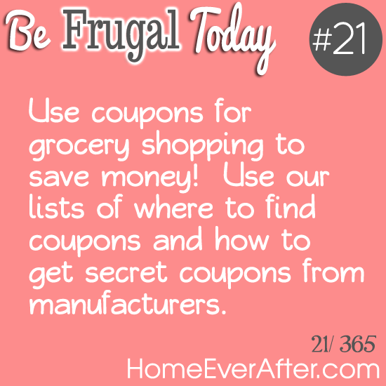 Be Frugal Today Tip 21 Coupons