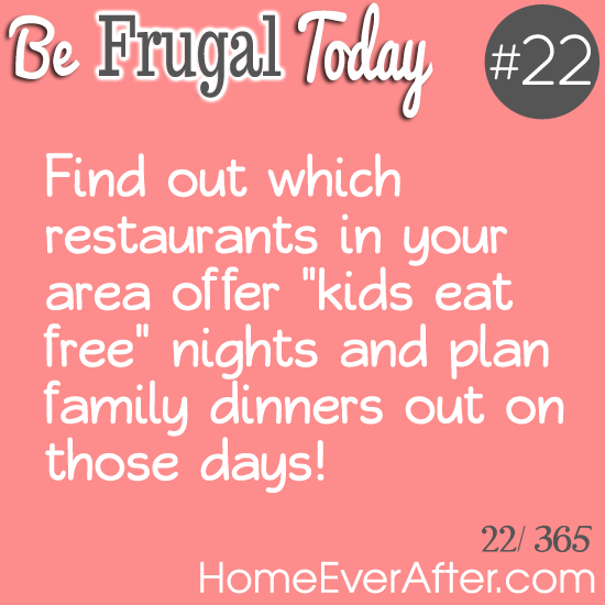 Be Frugal Today Tip 22 Kids Eat Free