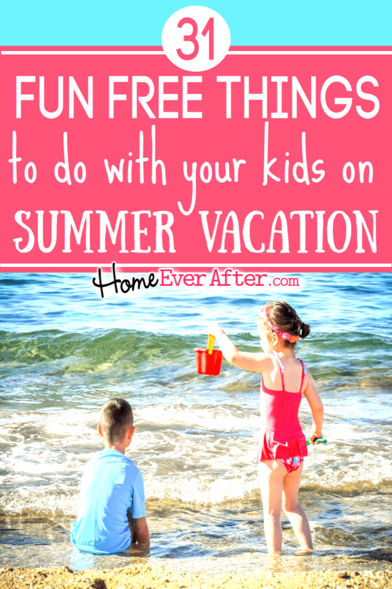 31 Things Your Kids Should Be Doing >> 31 Fun Free Things To Do With Your Kids On Summer Vacation Home